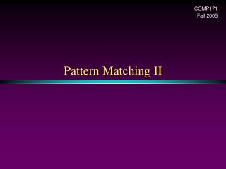 Pattern Matching II