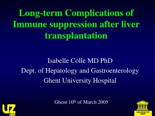 Long-term Complications of Immune suppression after liver transplantation