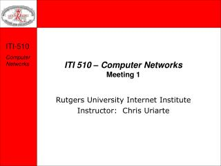 ITI 510   Computer Networks Meeting 1