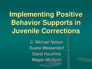 Implementing Positive Behavior Supports in Juvenile Corrections