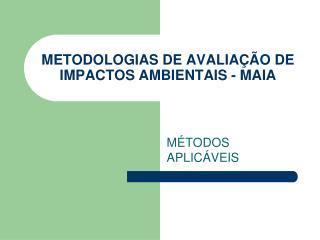 METODOLOGIAS DE AVALIA  O DE IMPACTOS AMBIENTAIS - MAIA