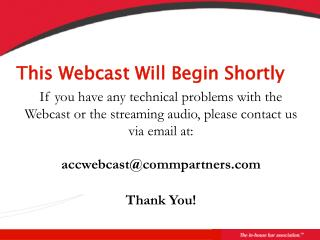 This Webcast Will Begin Shortly