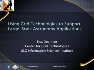 Using Grid Technologies to Support Large-Scale Astronomy Applications