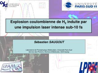 S bastien SAUGOUT   Laboratoire de Photophysique Mol culaire, Universit  Paris-Sud  Service des Photons, Atomes et Mol c