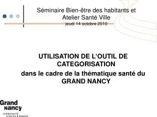 S minaire Bien- tre des habitants et  Atelier Sant  Ville  jeudi 14 octobre 2010