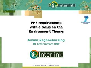 FP7 requirements with a focus on the  Environment Theme  Ashna Raghoebarsing NL Environment NCP