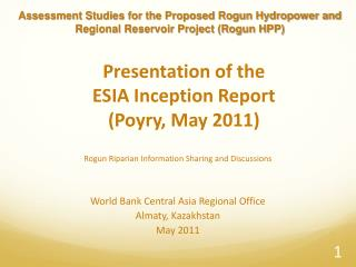 Presentation of the ESIA Inception Report Poyry, May 2011