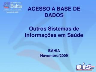ACESSO A BASE DE  DADOS   Outros Sistemas de Informa  es em Sa de   BAHIA  Novembro