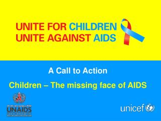 A Call to Action Children   The missing face of AIDS