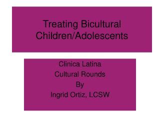 Treating Bicultural Children