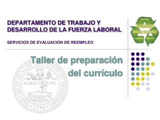 DEPARTAMENTO DE TRABAJO Y  DESARROLLO DE LA FUERZA LABORAL  SERVICIOS DE EVALUACI N DE REEMPLEO