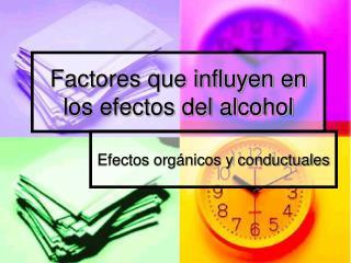 Factores que influyen en los efectos del alcohol