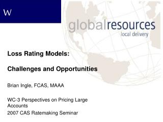 Loss Rating Models:    Challenges and Opportunities