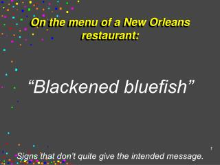 On the menu of a New Orleans restaurant: