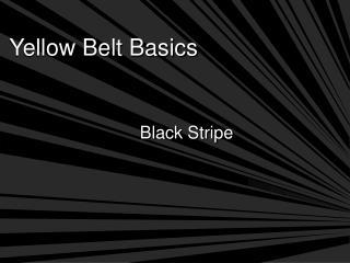 Yellow Belt Basics
