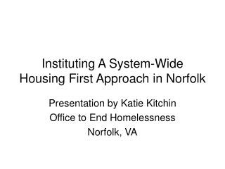 Instituting A System-Wide Housing First Approach in Norfolk