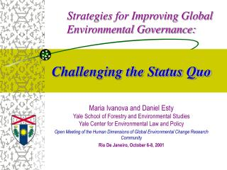 Strategies for Improving Global      Environmental Governance:              Challenging the Status Quo