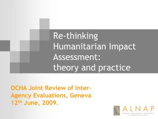 Re-thinking Humanitarian Impact Assessment:  theory and practice