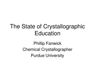 The State of Crystallographic Education
