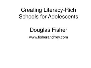 Creating Literacy-Rich Schools for Adolescents  Douglas Fisher fisherandfrey