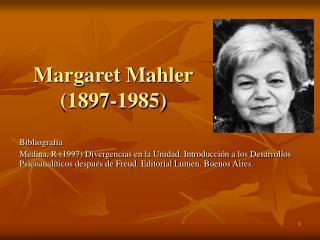 Margaret Mahler 1897-1985