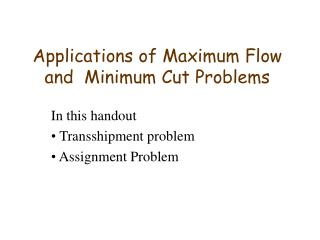 Applications of Maximum Flow and  Minimum Cut Problems