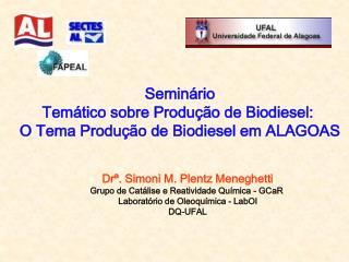 Semin rio Tem tico sobre Produ  o de Biodiesel:  O Tema Produ  o de Biodiesel em ALAGOAS