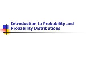 Introduction to Probability and Probability Distributions