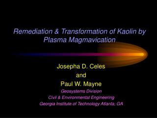 Remediation  Transformation of Kaolin by Plasma Magmavication