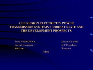 CEE REGION ELECTRICITY POWER TRANSMISSION SYSTEMS. CURRENT STATE AND THE DEVELOPMENT PROSPECTS.