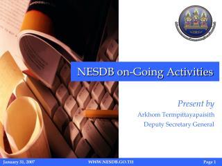 Present by Arkhom Termpittayapaisith Deputy Secretary General