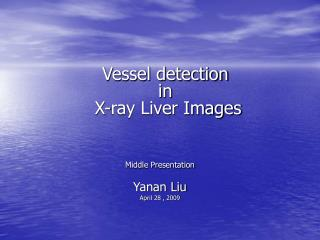 Vessel detection  in   X-ray Liver Images