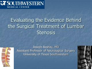 Evaluating the Evidence Behind the Surgical Treatment of Lumbar Stenosis