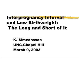 Interpregnancy Interval and Low Birthweight:  The Long and Short of It
