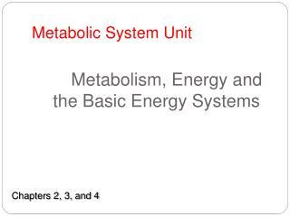 Metabolic System Unit