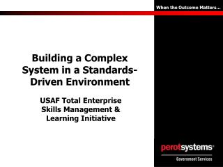 Building a Complex System in a Standards-Driven Environment