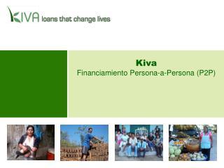 Kiva Financiamiento Persona-a-Persona P2P