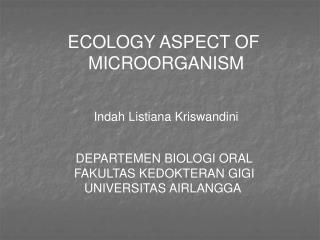 ECOLOGY ASPECT OF  MICROORGANISM