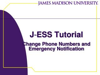 J-ESS Tutorial  Change Phone Numbers and Emergency Notification