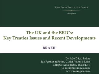 The UK and the BRICs: Key Treaties Issues and Recent Developments  BRAZIL