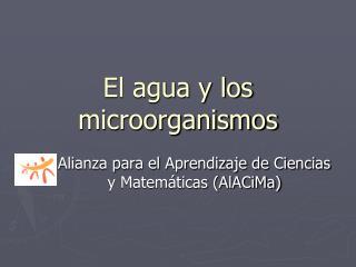 El agua y los microorganismos