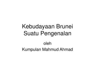 Kebudayaan Brunei Suatu Pengenalan