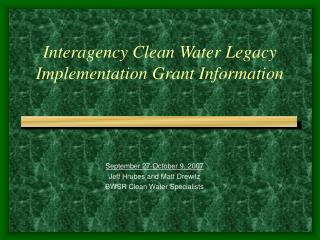 Interagency Clean Water Legacy Implementation Grant Information