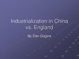 Industrialization in China vs. England
