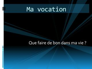 Ma vocation