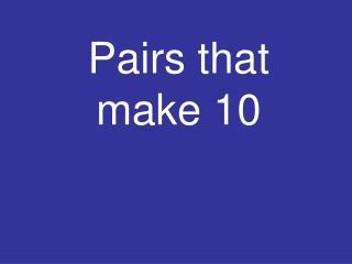 Pairs that make 10