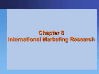 Chapter 8  International Marketing Research