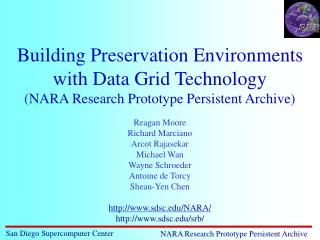 Building Preservation Environments with Data Grid Technology NARA Research Prototype Persistent Archive