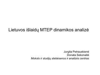 Lietuvos i laidu MTEP dinamikos analize