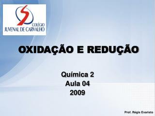 OXIDA  O E REDU  O